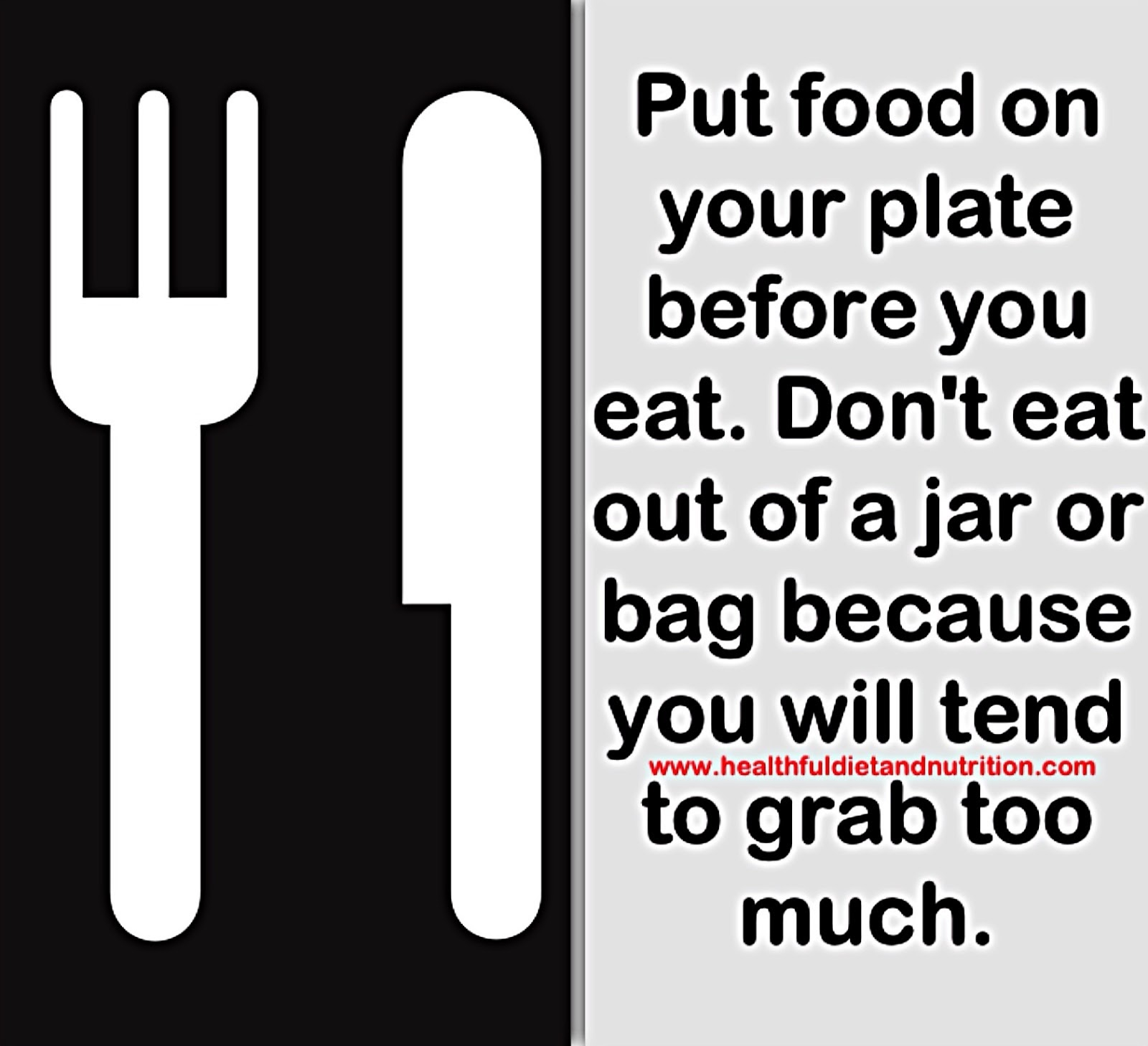 Put Food On Your Plate Before You Eat